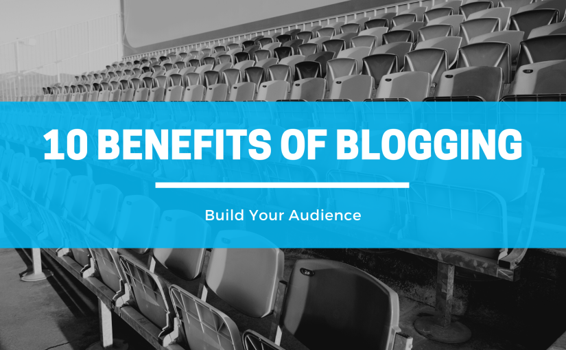 10 Reasons Why You Might Want To StartBlogging